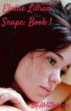 Elaine Lillian Snape: Book 1 by Ab123cherry