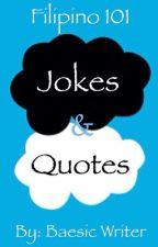 Filipino 101 Jokes & Quotes by BaesicWriter