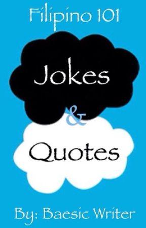 Filipino 101 Jokes & Quotes - #Noon at Ngayon - Wattpad
