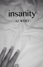 insanity by qazwertyuiopterix