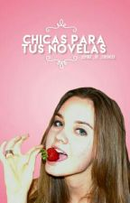 Chicas para tus novelas by XxMake_Me_StrongxX