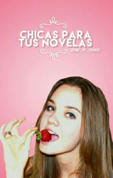 Chicas para tus novelas