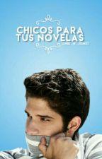 Chicos para tu Novela by XxMake_Me_StrongxX