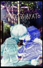 Kaneki x Ayato || Sister's Friend || Part 1 by ackermanxarcher