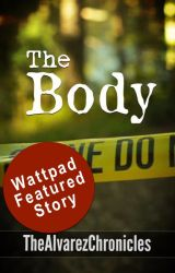 THE BODY by TheAlvarezChronicles