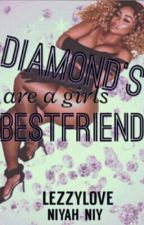 Diamonds are a girls bestfriend by lezzylove