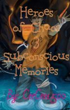 Heroes of Chaos 3: Subconscious Memories by CeeCee1500
