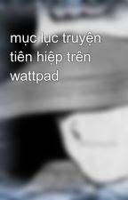 mục lục truyện tiên hiệp trên wattpad by khoctinh_hell