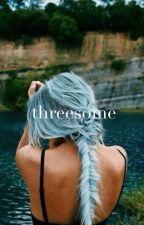 threesome || h.s. + z.m. | O N H O L D by allisonautumn_
