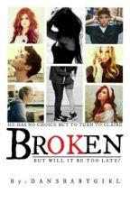 Broken by dansbabygirl