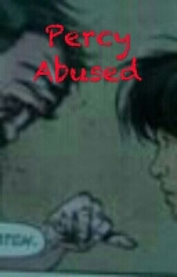 Percy abused. BEING EDITED