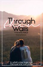 Through Thin Walls by Kaiburr