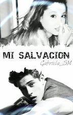 Mi salvación (Libro #1) by Gabriela_SM