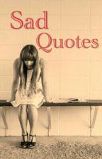 Sad Quotes by MaskedMaple