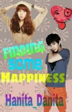 Finding Some Happiness (COMPLETED) by HanitaDanita
