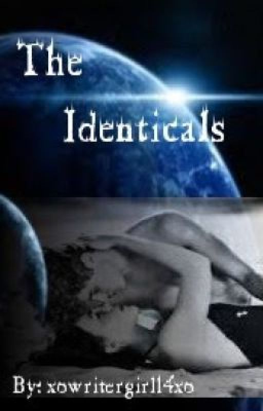 The Identicals by xowritergirl14xo
