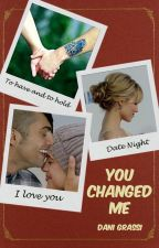 You Changed Me (Mitch Grassi Fanfiction) by DaniGrassi