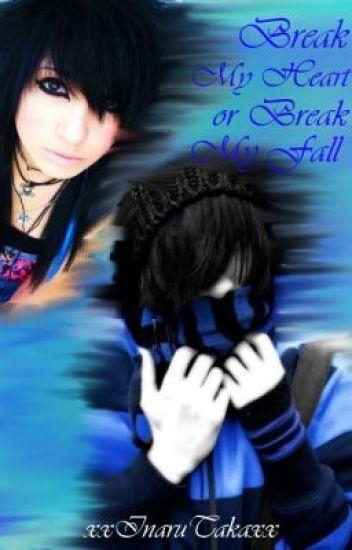 Break My Heart or Break My Fall