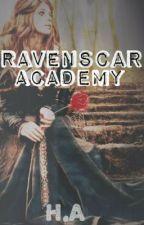 Ravenscar Academy by Forgotten_Lullaby