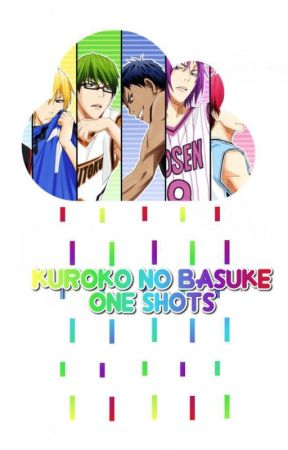 Kuroko no Basuke [Various x Reader - One Shots / GIF Imagines etc..] by Rogenin