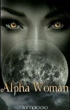 Alpha Woman  by Chocopiexoxo