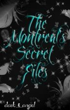 The Montreal's Secret Files by -dark_angel-