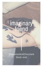 ✓Imaginary Friend ➸ Muke A.U [Book 1] by CinnamonAndChocolate