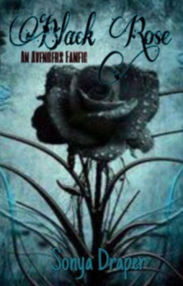 Black Rose (avengers fan fic) (#Wattys2016)