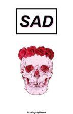 Sad - Larry Stylinson AU by fuxkingstylinson