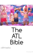 The ATL Bible || alltimeella by alltimeella