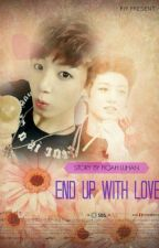 End Up With Love..(BTS JUNG KOOK FANFIC) by FiqahLuhan