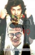When we're 19 (Indonesian Translation) by hippiesta