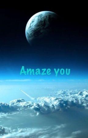Amaze you by jarchuekoh