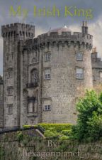 My Irish King by hexagonplanet_