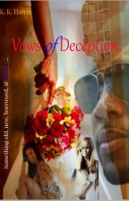 Vows of Deception by AuthorKKHarris