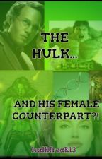 The Hulk-And His Female Counterpart?! by Lilac_Daydream