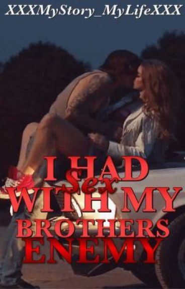 I Had Sex With My Brothers Enemy