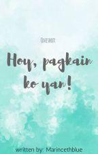 Hoy! Pagkain ko yan! ( one shot ) by MarincethBlue