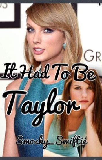 It Had to be Taylor