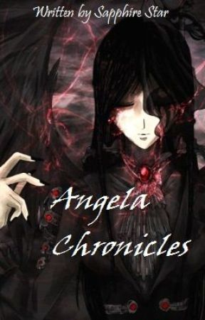 Angela Chronicles by SapphireStar