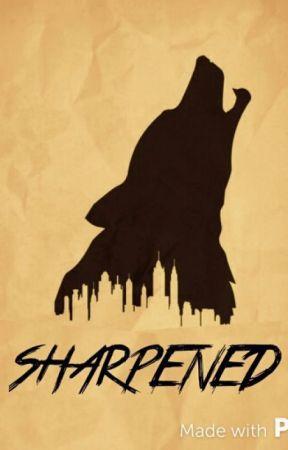 Sharpened [ On Hold Indefinitely ] by PapaSmurf333