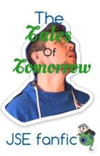 The tales of tomorrow a Jacksepticeye fanfic. by m_n_profitt