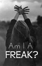 Am I a freak? by chowman