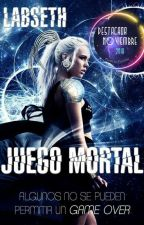 Juego Mortal © (Libro 1)  /Editando/ by Labseth