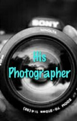 His Photographer by Making_Decisions