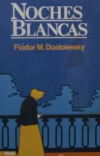 Noches Blancas - Dostoyevski by afgo1996