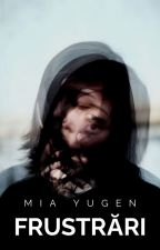 Frustrări by MiaYugen