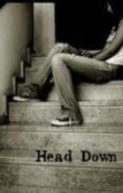Head Down by TrulyGreen