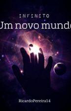 Infinito- Um Mundo Novo by RicardoPereira16