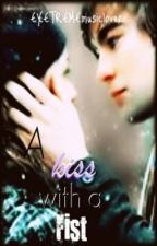 A Kiss With A Fist   (Editing) by EXTREMEmusiclover